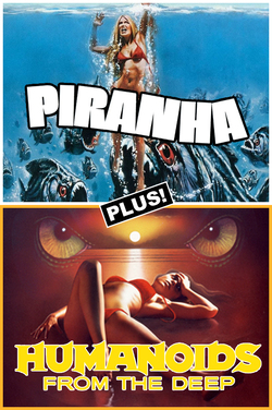 HF19: Piranha(1978)/Humanoids from the Deep(1980) poster